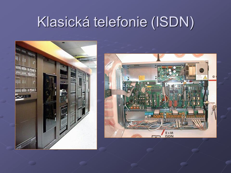 Telefonní rozhraní: ISDN B D B BRI (160kbit) B B B B B B B B B B B B B B B B BB B B B B B B B B B B B B D PRI (E1 2048kbit) 2B+D2*64kbit+16kbit 30B+1D30*64kbit+64kbit
