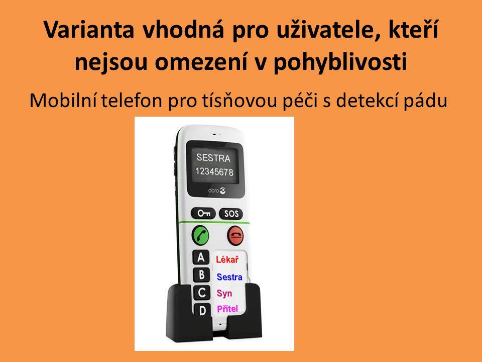 Varianta vhodná pro uživatele, kteří nejsou omezení v pohyblivosti Mobilní telefon pro tísňovou péči s detekcí pádu