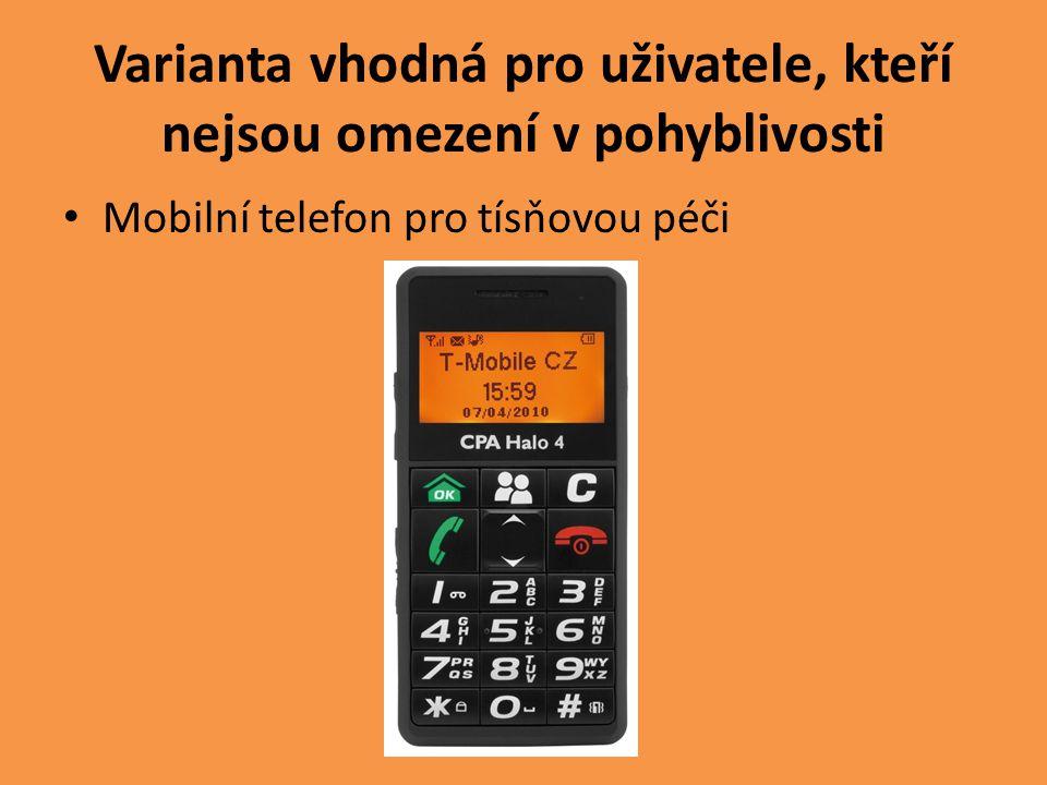 Varianta vhodná pro uživatele, kteří nejsou omezení v pohyblivosti Mobilní telefon pro tísňovou péči