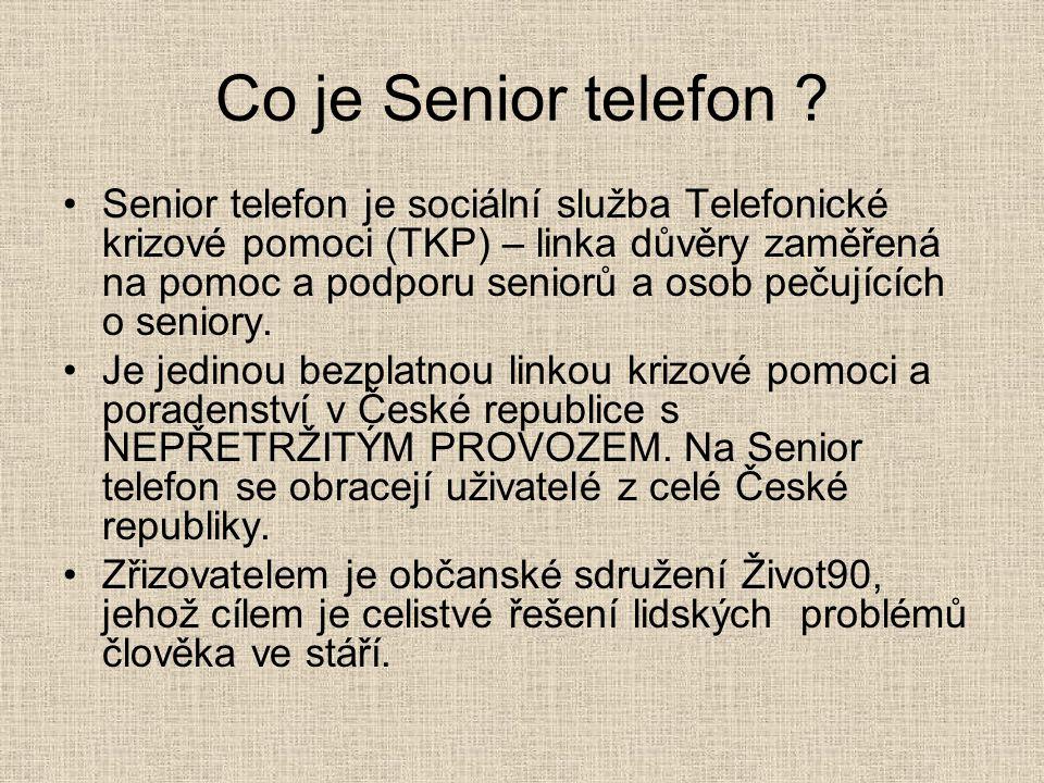 Co je Senior telefon ? Senior telefon je sociální služba Telefonické krizové pomoci (TKP) – linka důvěry zaměřená na pomoc a podporu seniorů a osob pe