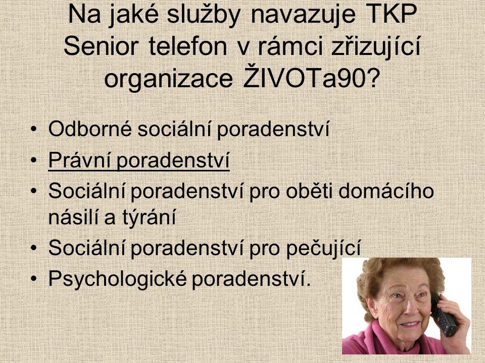 Na jaké služby navazuje TKP Senior telefon v rámci zřizující organizace ŽIVOTa90? Odborné sociální poradenství Právní poradenství Sociální poradenství