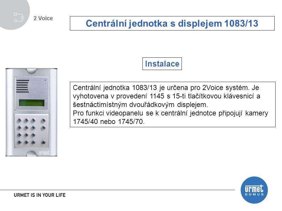 Centrální jednotka s displejem 1083/13 Centrální jednotka 1083/13 je určena pro 2Voice systém.