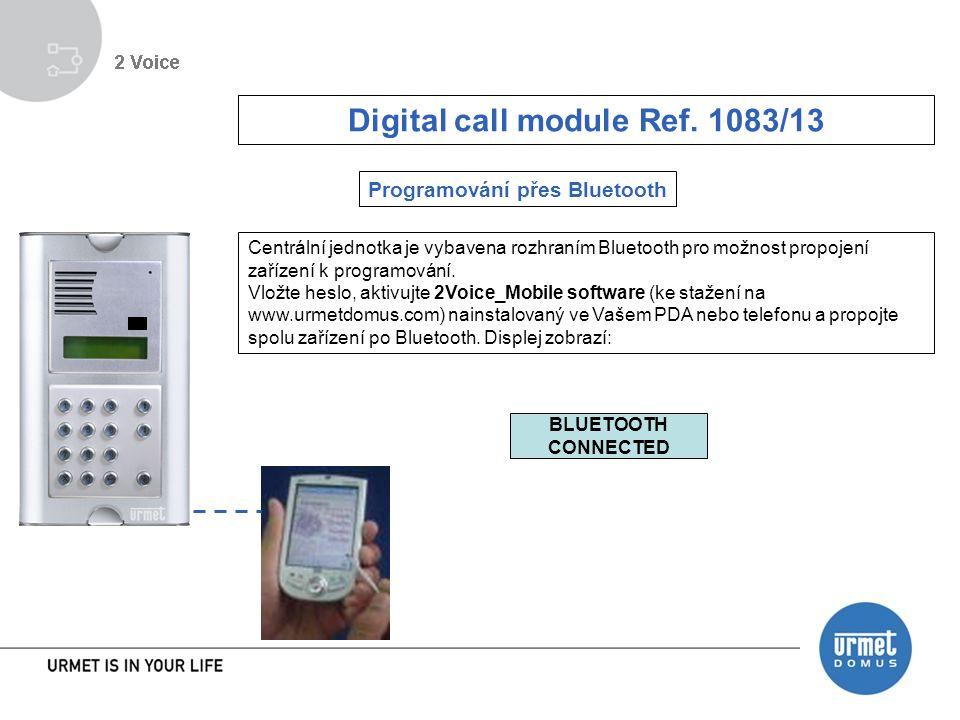 Programování přes Bluetooth Centrální jednotka je vybavena rozhraním Bluetooth pro možnost propojení zařízení k programování.