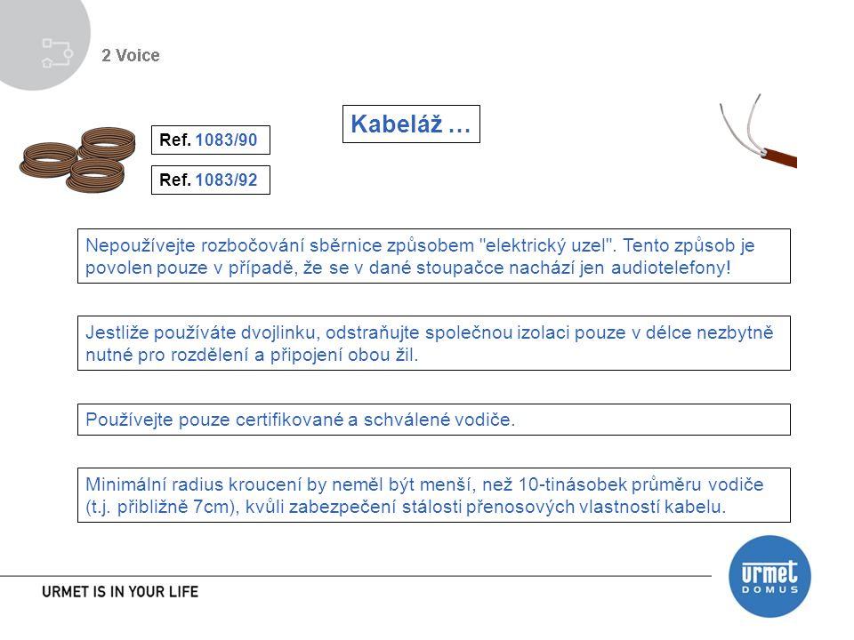 Kabeláž … Ref.1083/90 Ref. 1083/92 Používejte pouze certifikované a schválené vodiče.