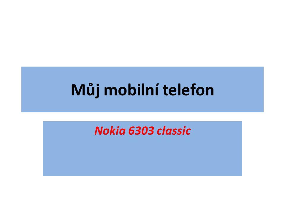 Můj mobilní telefon Nokia 6303 classic