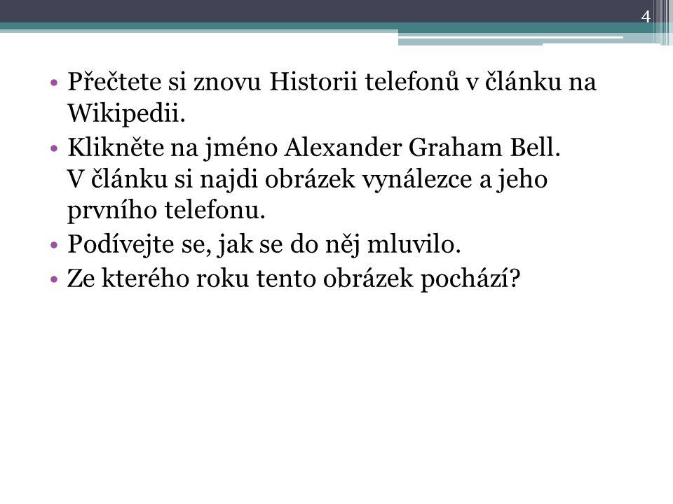 4 Přečtete si znovu Historii telefonů v článku na Wikipedii.