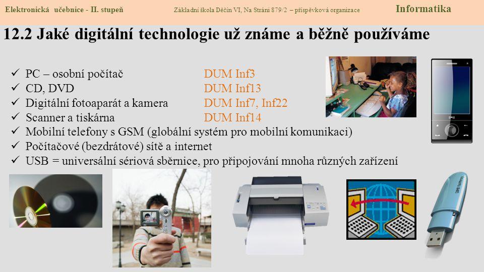 12.2 Jaké digitální technologie už známe a běžně používáme Elektronická učebnice - II. stupeň Základní škola Děčín VI, Na Stráni 879/2 – příspěvková o