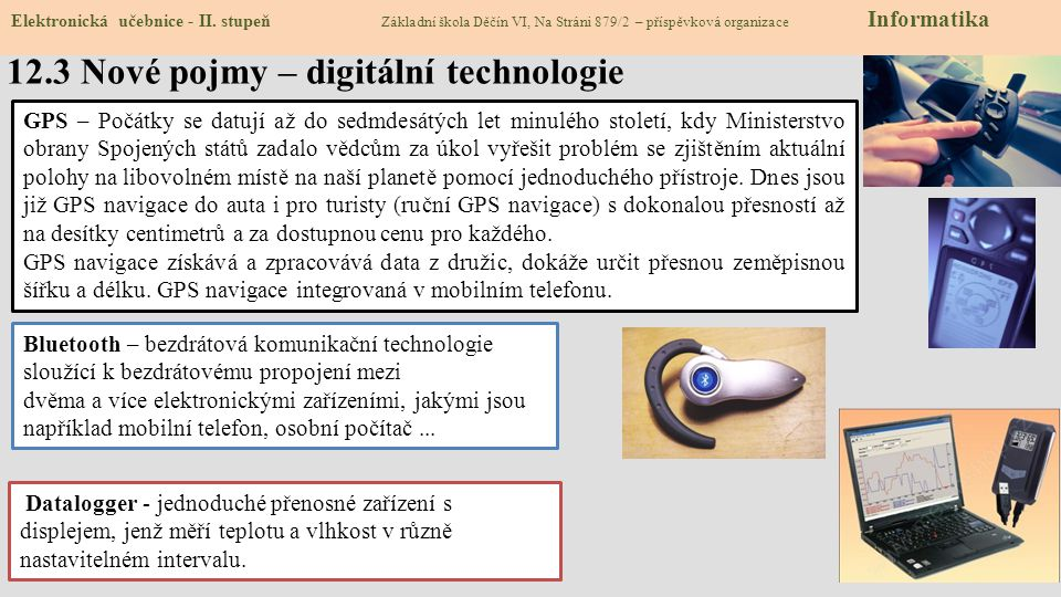 Elektronická učebnice - II. stupeň Základní škola Děčín VI, Na Stráni 879/2 – příspěvková organizace Informatika 12.3 Nové pojmy – digitální technolog