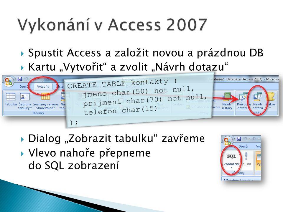 """ Spustit Access a založit novou a prázdnou DB  Kartu """"Vytvořit"""" a zvolit """"Návrh dotazu""""  Dialog """"Zobrazit tabulku"""" zavřeme  Vlevo nahoře přepneme"""