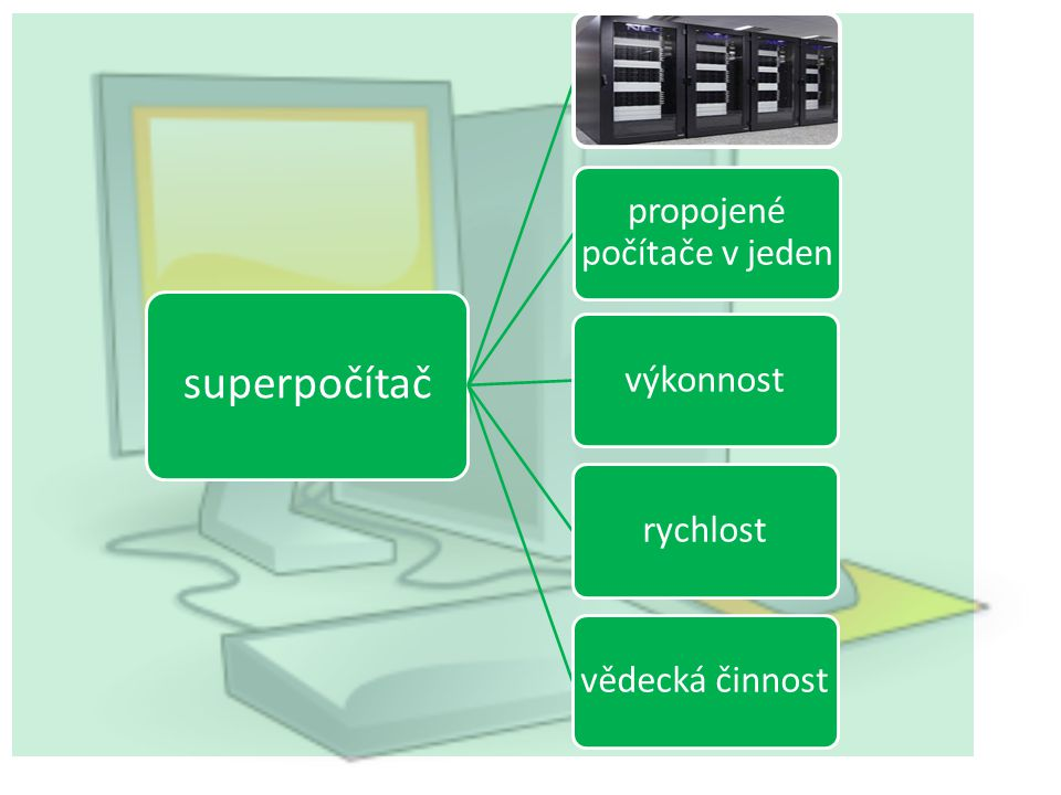 superpočítač propojené počítače v jeden výkonnostrychlostvědecká činnost