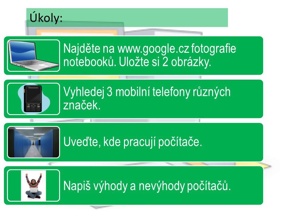Najděte na www.google.cz fotografie notebooků. Uložte si 2 obrázky.