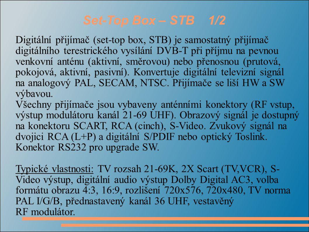 Set-Top Box – STB 1/2 Digitální přijímač (set-top box, STB) je samostatný přijímač digitálního terestrického vysílání DVB-T při příjmu na pevnou venko