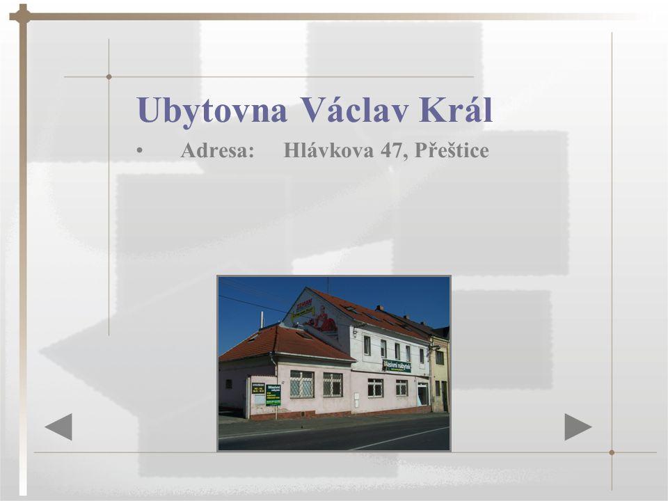 Ubytovna Václav Král Adresa: Hlávkova 47, Přeštice