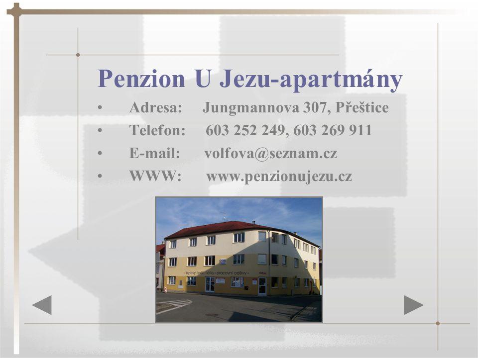 Penzion U Jezu-apartmány Adresa: Jungmannova 307, Přeštice Telefon: 603 252 249, 603 269 911 E-mail: volfova@seznam.cz WWW: www.penzionujezu.cz