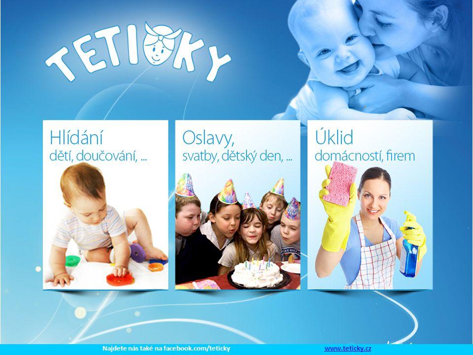 Najdete nás také na facebook.com/teticky www.teticky.czwww.teticky.cz