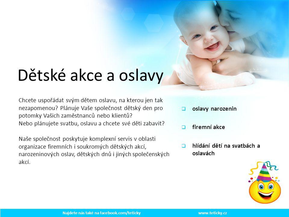 www.teticky.cz Co máme k dispozici pro děti  Kvalifikovaný a zodpovědný team.