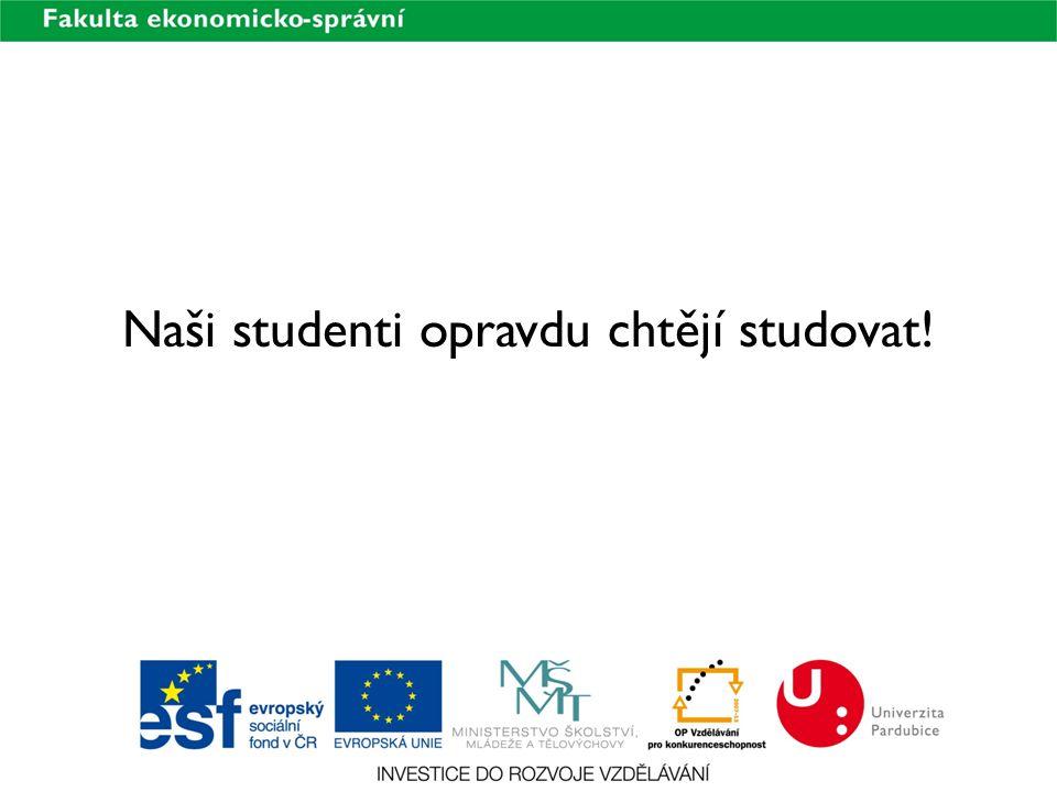 Naši studenti opravdu chtějí studovat!