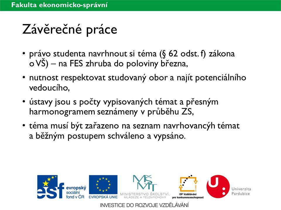 právo studenta navrhnout si téma (§ 62 odst. f) zákona o VŠ) – na FES zhruba do poloviny března, nutnost respektovat studovaný obor a najít potenciáln