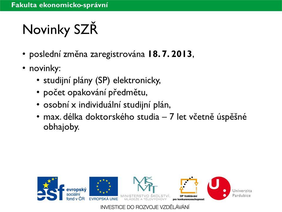 poslední změna zaregistrována 18. 7. 2013, novinky: studijní plány (SP) elektronicky, počet opakování předmětu, osobní x individuální studijní plán, m