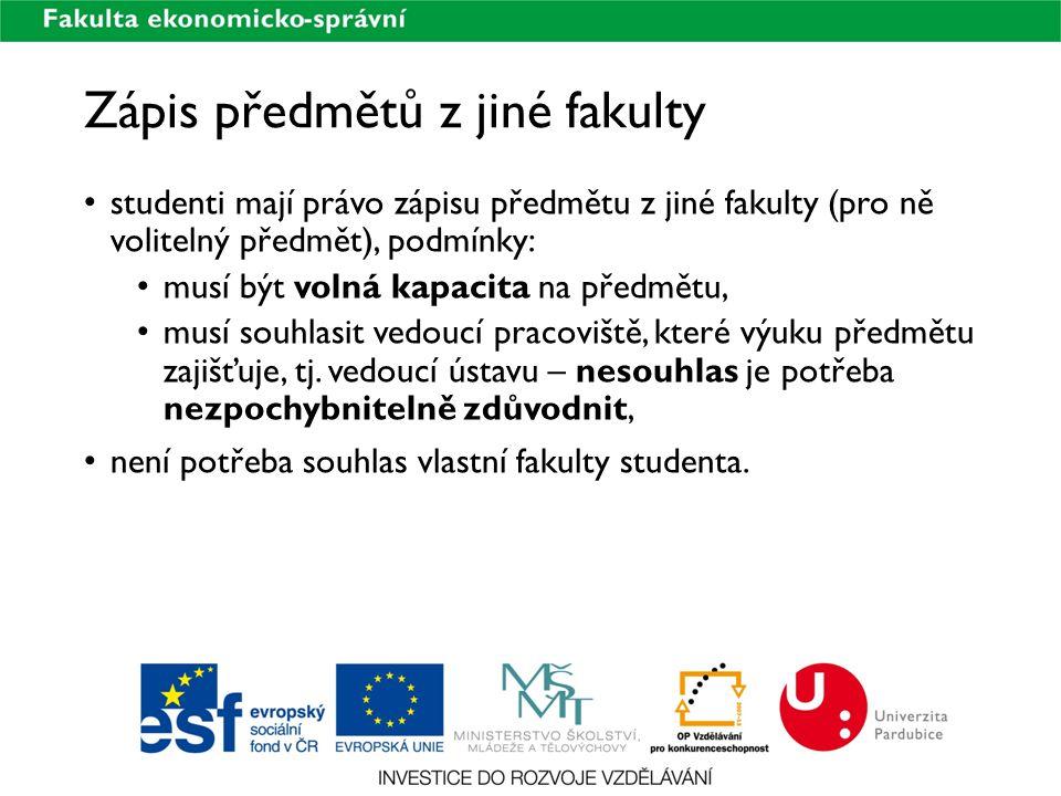Zápis předmětů z jiné fakulty studenti mají právo zápisu předmětu z jiné fakulty (pro ně volitelný předmět), podmínky: musí být volná kapacita na před