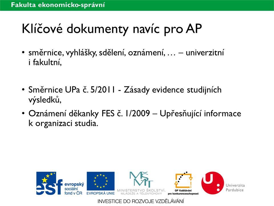 Klíčové dokumenty navíc pro AP směrnice, vyhlášky, sdělení, oznámení, … – univerzitní i fakultní, Směrnice UPa č. 5/2011 - Zásady evidence studijních