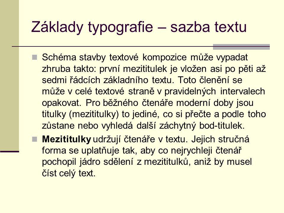 Základy typografie – sazba textu Schéma stavby textové kompozice může vypadat zhruba takto: první mezititulek je vložen asi po pěti až sedmi řádcích z