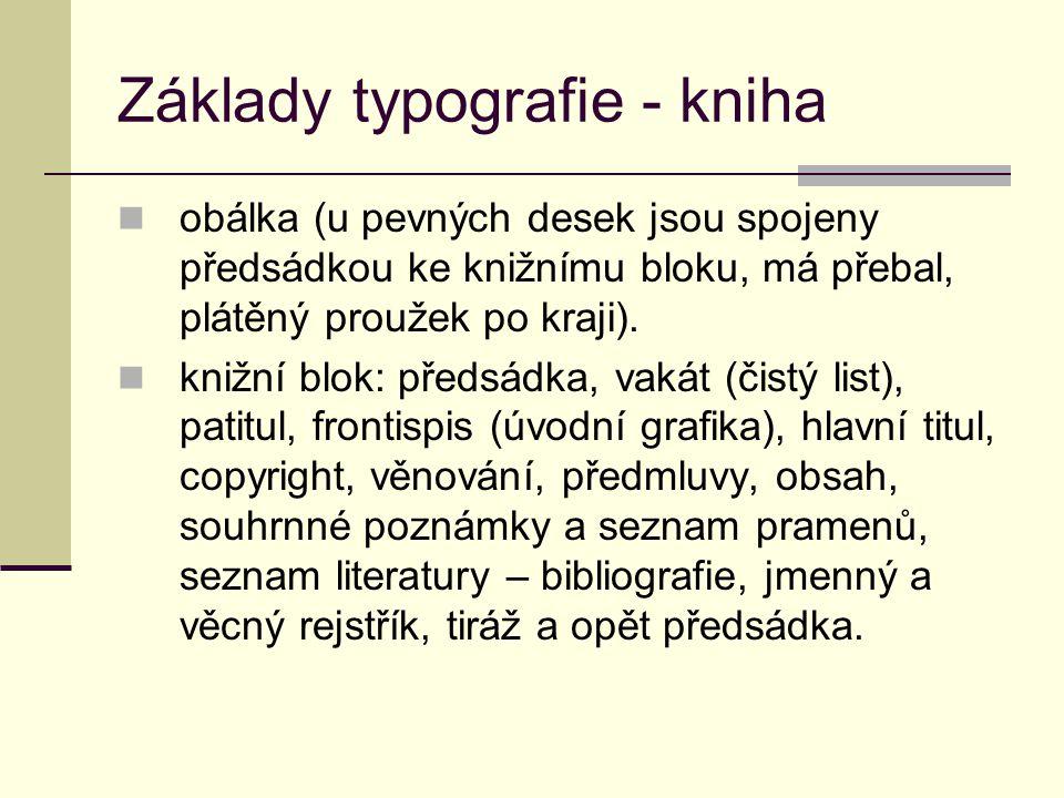 Základy typografie - kniha obálka (u pevných desek jsou spojeny předsádkou ke knižnímu bloku, má přebal, plátěný proužek po kraji).