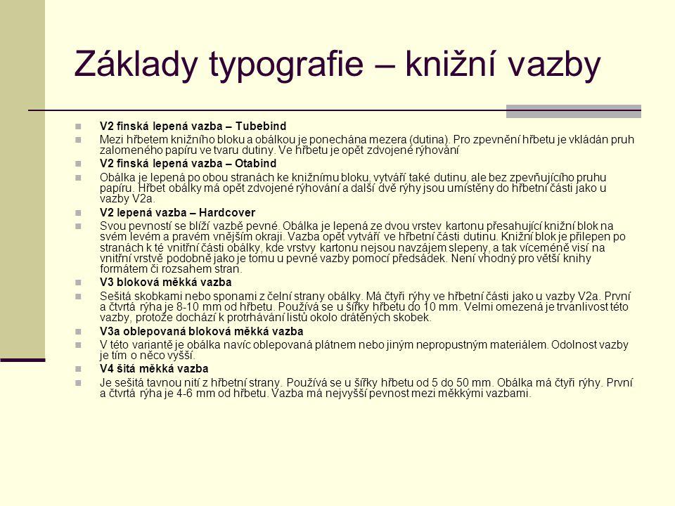 Základy typografie – knižní vazby V2 finská lepená vazba – Tubebind Mezi hřbetem knižního bloku a obálkou je ponechána mezera (dutina). Pro zpevnění h