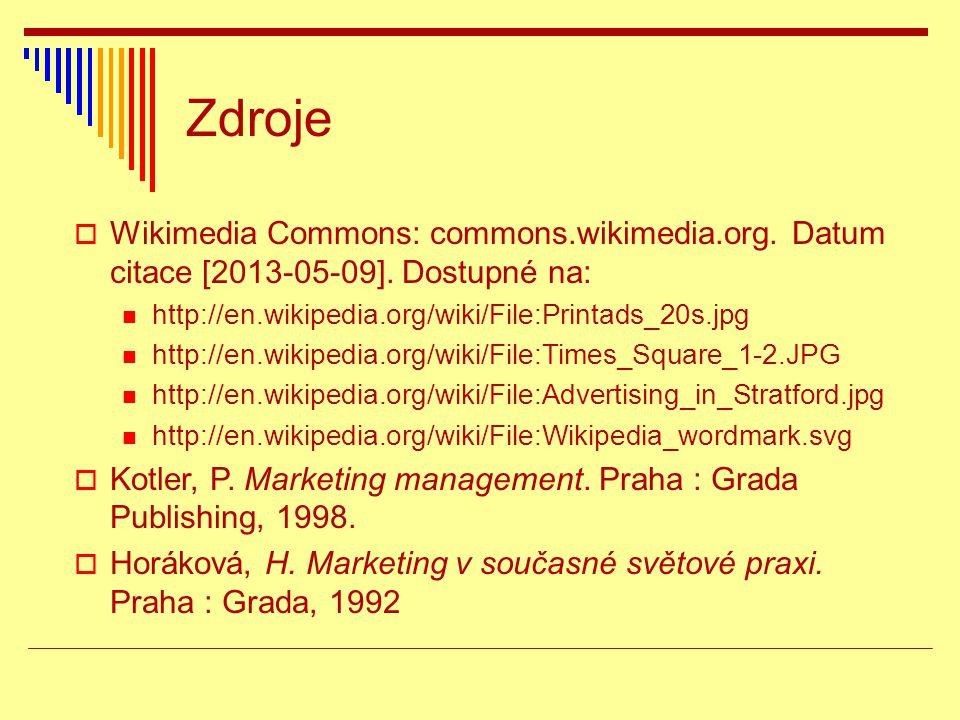 Zdroje  Wikimedia Commons: commons.wikimedia.org. Datum citace [2013-05-09]. Dostupné na: http://en.wikipedia.org/wiki/File:Printads_20s.jpg http://e