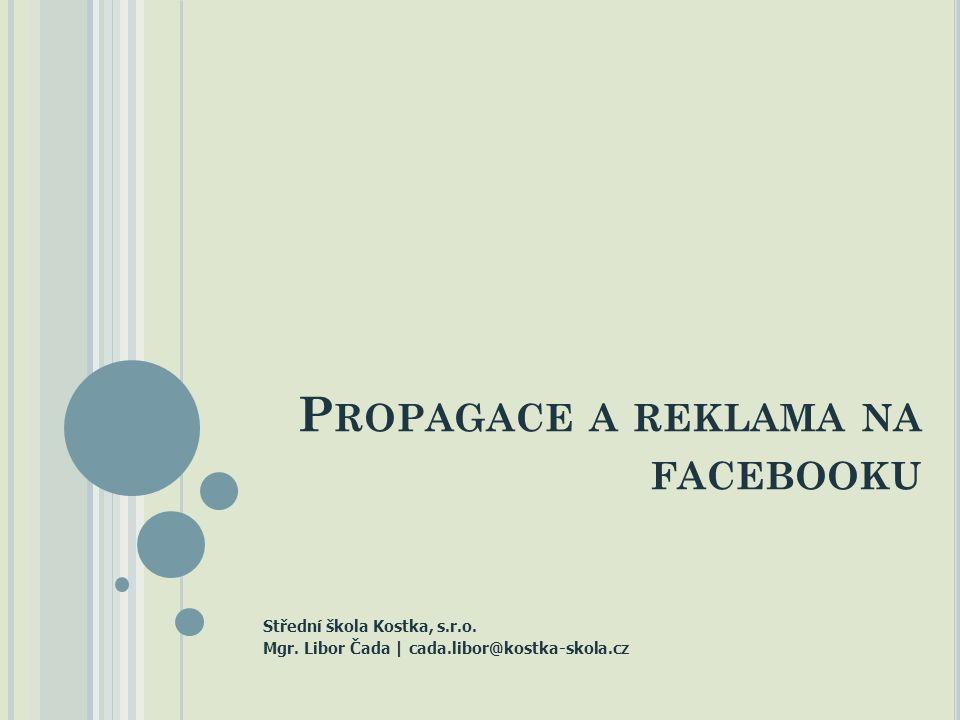 Propagace a reklama na facebooku Co jsou to online sociální sítě.