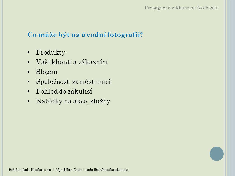 Propagace a reklama na facebooku Jak psát příspěvky.