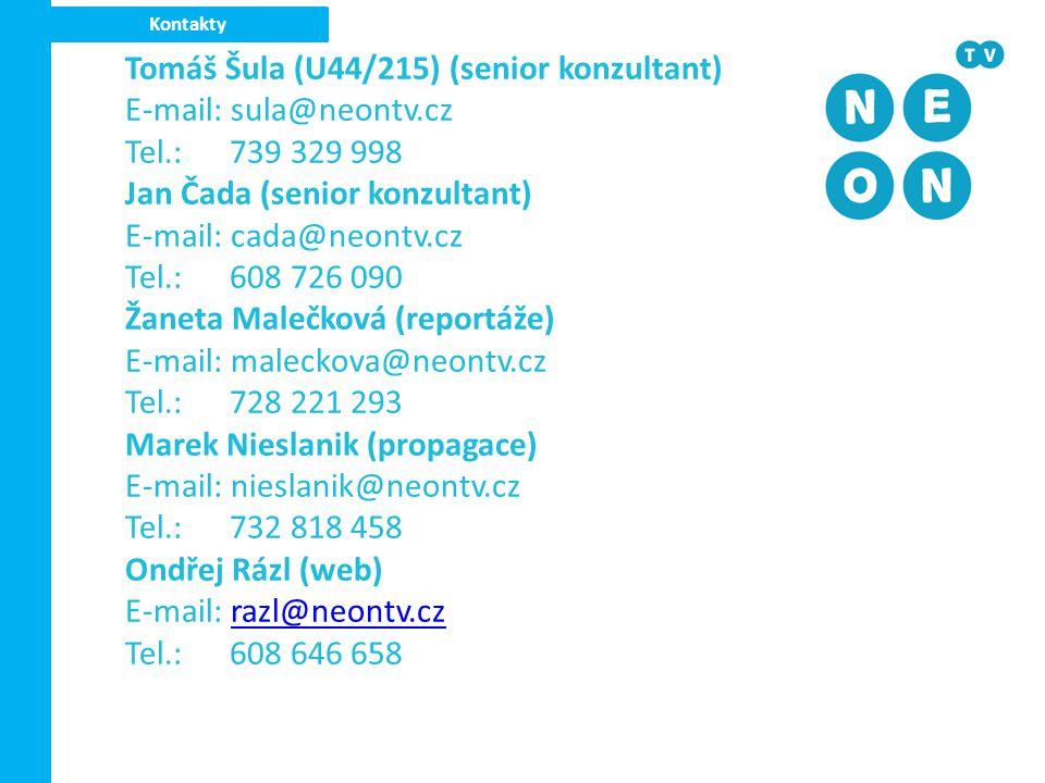 Kontakty Tomáš Šula (U44/215) (senior konzultant) E-mail: sula@neontv.cz Tel.: 739 329 998 Jan Čada (senior konzultant) E-mail: cada@neontv.cz Tel.:60