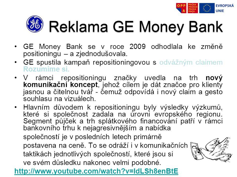 GE Money Bank se v roce 2009 odhodlala ke změně positioningu – a zjednodušovala. GE spustila kampaň repositioningovou s odvážným claimem Rozumíme si.