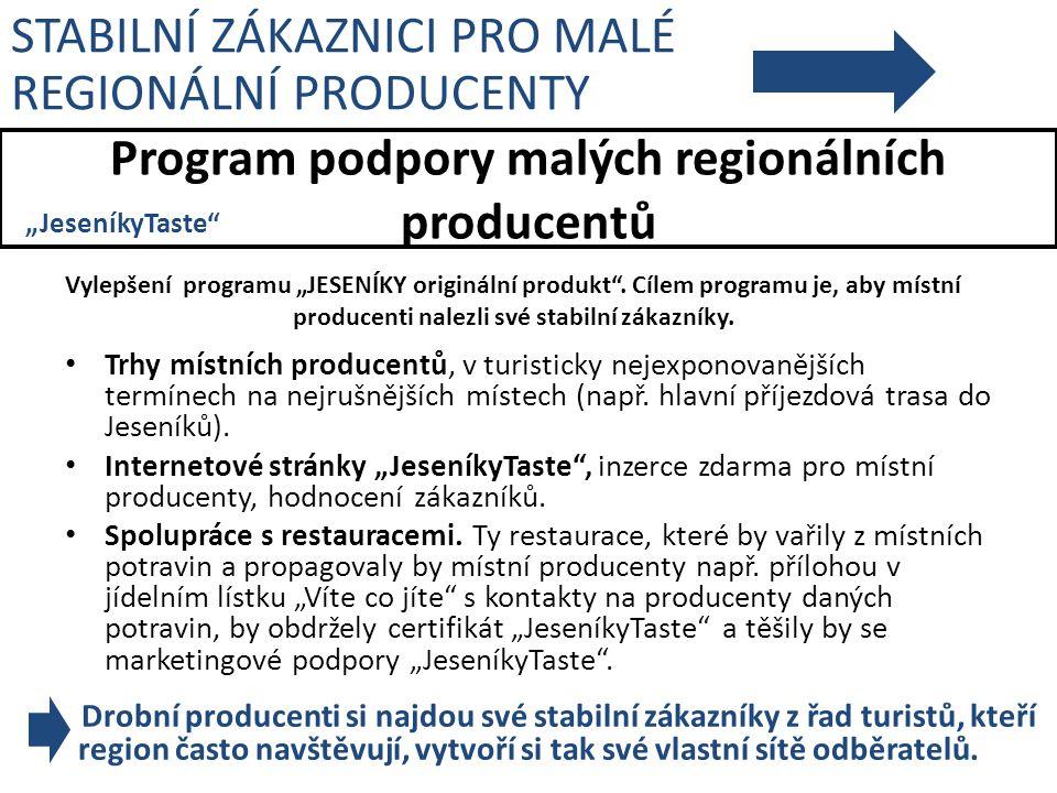 """Program podpory malých regionálních producentů Vylepšení programu """"JESENÍKY originální produkt"""". Cílem programu je, aby místní producenti nalezli své"""