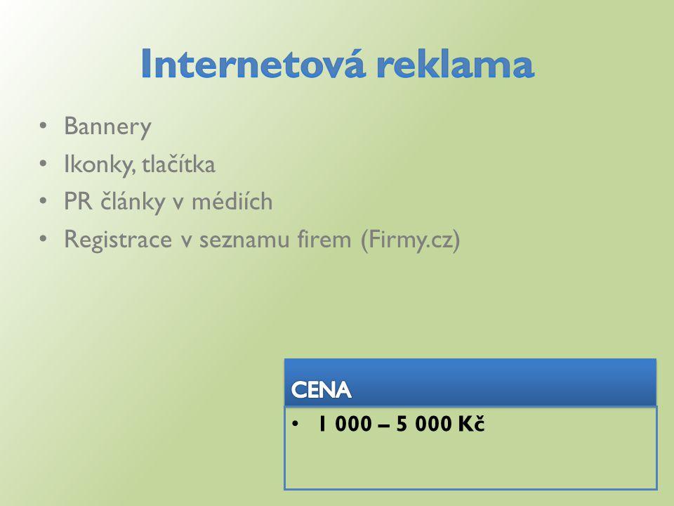 Bannery Ikonky, tlačítka PR články v médiích Registrace v seznamu firem (Firmy.cz) 1 000 – 5 000 Kč