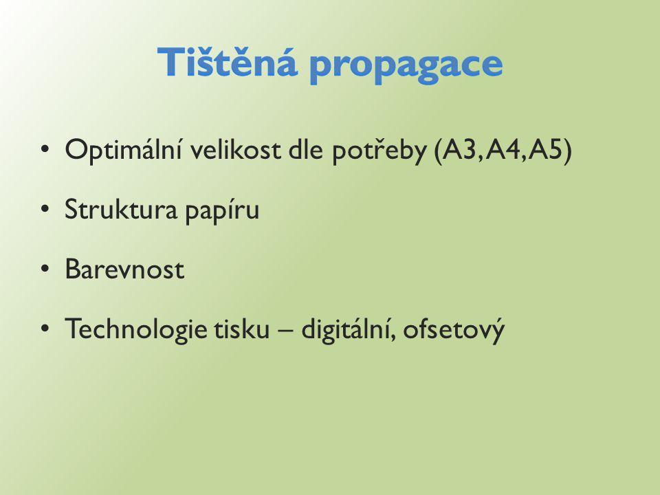 Optimální velikost dle potřeby (A3, A4, A5) Struktura papíru Barevnost Technologie tisku – digitální, ofsetový