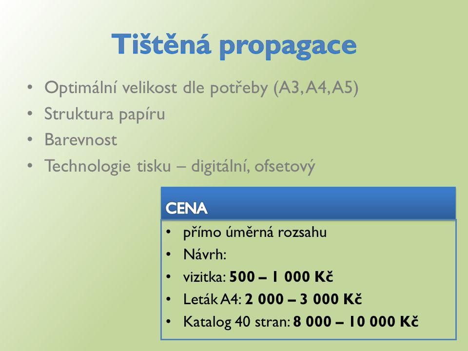 Optimální velikost dle potřeby (A3, A4, A5) Struktura papíru Barevnost Technologie tisku – digitální, ofsetový přímo úměrná rozsahu Návrh: vizitka: 500 – 1 000 Kč Leták A4: 2 000 – 3 000 Kč Katalog 40 stran: 8 000 – 10 000 Kč