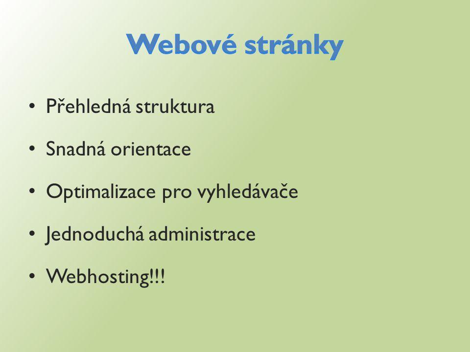 Přehledná struktura Snadná orientace Optimalizace pro vyhledávače Jednoduchá administrace Webhosting!!!
