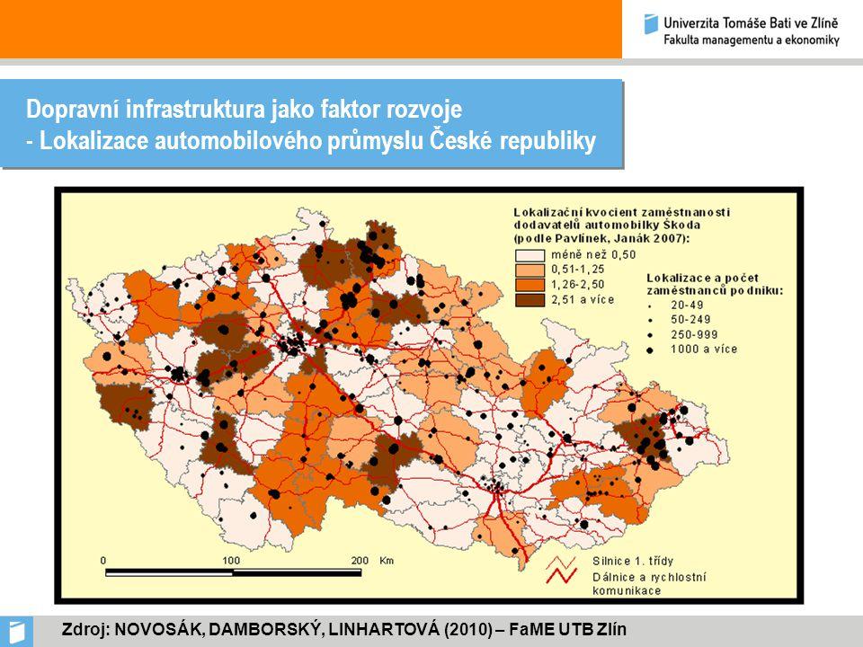 Dopravní infrastruktura jako faktor rozvoje - Lokalizace automobilového průmyslu České republiky Zdroj: NOVOSÁK, DAMBORSKÝ, LINHARTOVÁ (2010) – FaME UTB Zlín