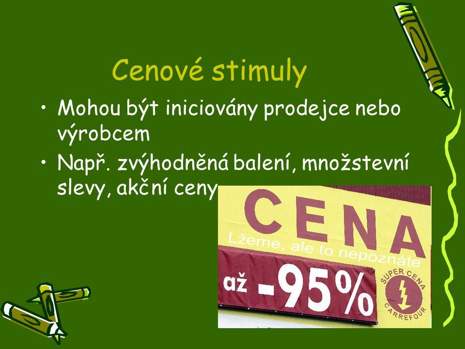 Cenové stimuly Mohou být iniciovány prodejce nebo výrobcem Např.