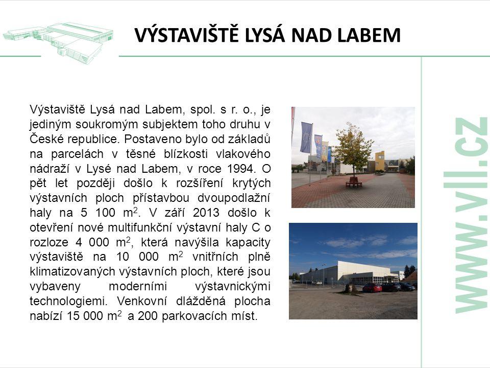 Výstaviště Lysá nad Labem, spol. s r. o., je jediným soukromým subjektem toho druhu v České republice. Postaveno bylo od základů na parcelách v těsné