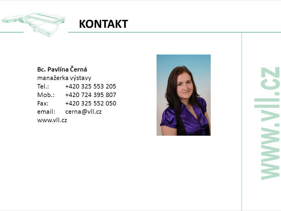 Bc. Pavlína Černá manažerka výstavy Tel.:+420 325 553 205 Mob.: +420 724 395 807 Fax: +420 325 552 050 email: cerna@vll.cz www.vll.cz KONTAKT