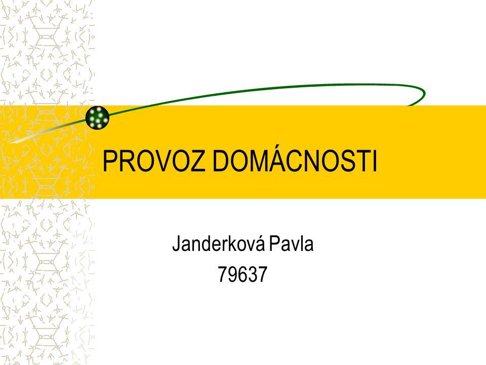 PROVOZ DOMÁCNOSTI Janderková Pavla 79637