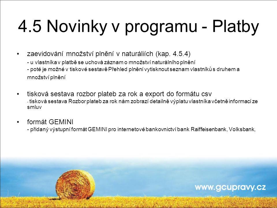 4.5 Novinky v programu - Platby zaevidování množství plnění v naturáliích (kap. 4.5.4) - u vlastníka v platbě se uchová záznam o množství naturálního