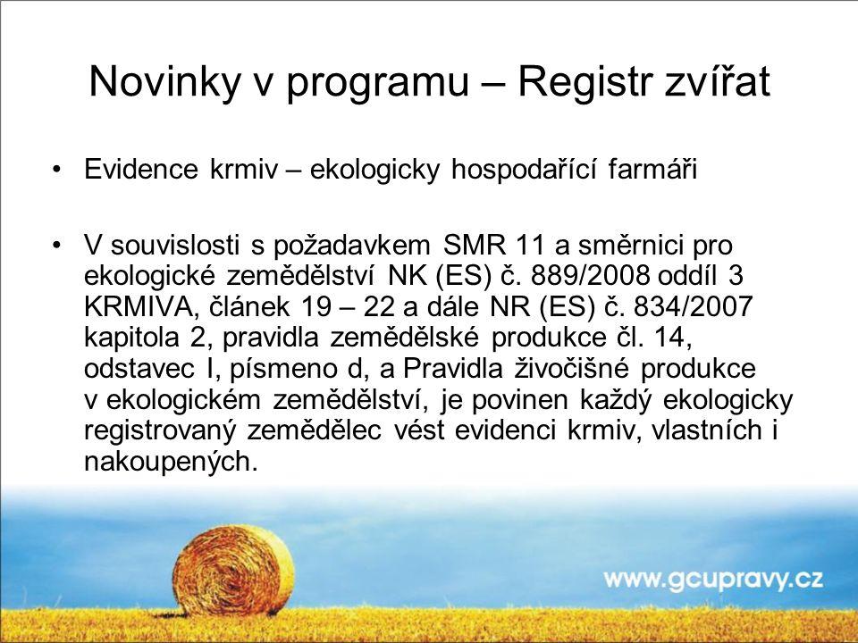 Evidence krmiv – ekologicky hospodařící farmáři V souvislosti s požadavkem SMR 11 a směrnici pro ekologické zemědělství NK (ES) č. 889/2008 oddíl 3 KR