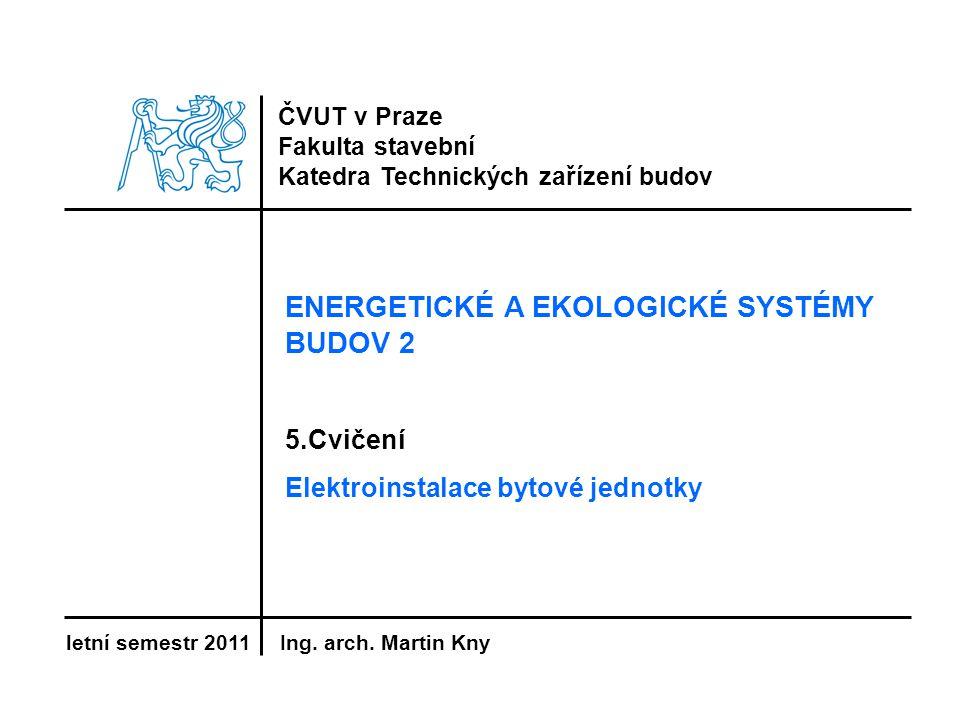 2 5.cvičení: Elektroinstalace bytové jednotky Obsah: Úvod do elektroinstalace Zadání 5.