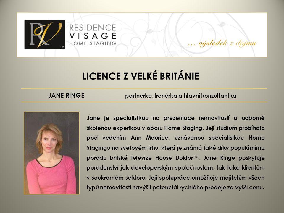 JANE RINGE partnerka, trenérka a hlavní konzultantka Jane je specialistkou na prezentace nemovitostí a odborně školenou expertkou v oboru Home Staging