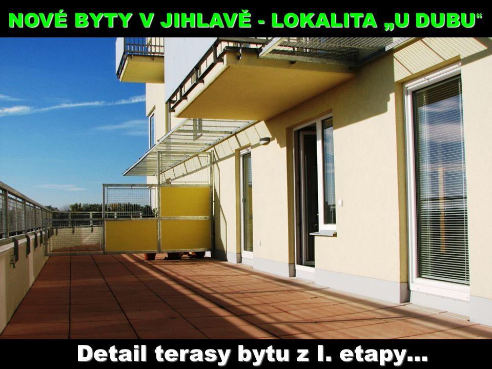 """Detail terasy bytu z I. etapy… NOVÉ BYTY V JIHLAVĚ - LOKALITA """"U DUBU"""