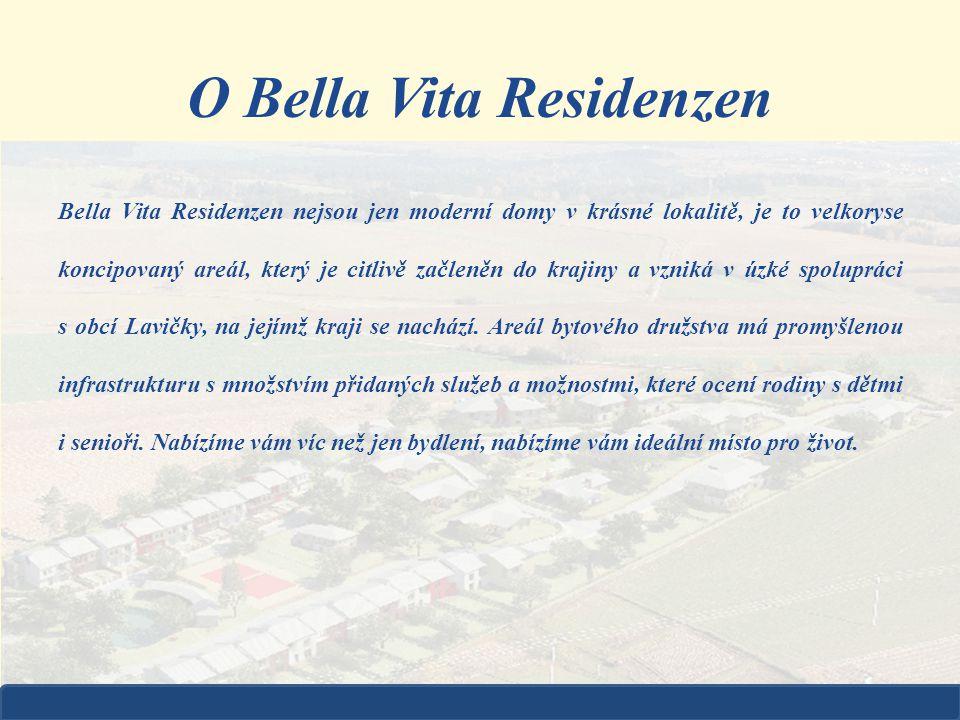 O Bella Vita Residenzen Bella Vita Residenzen nejsou jen moderní domy v krásné lokalitě, je to velkoryse koncipovaný areál, který je citlivě začleněn