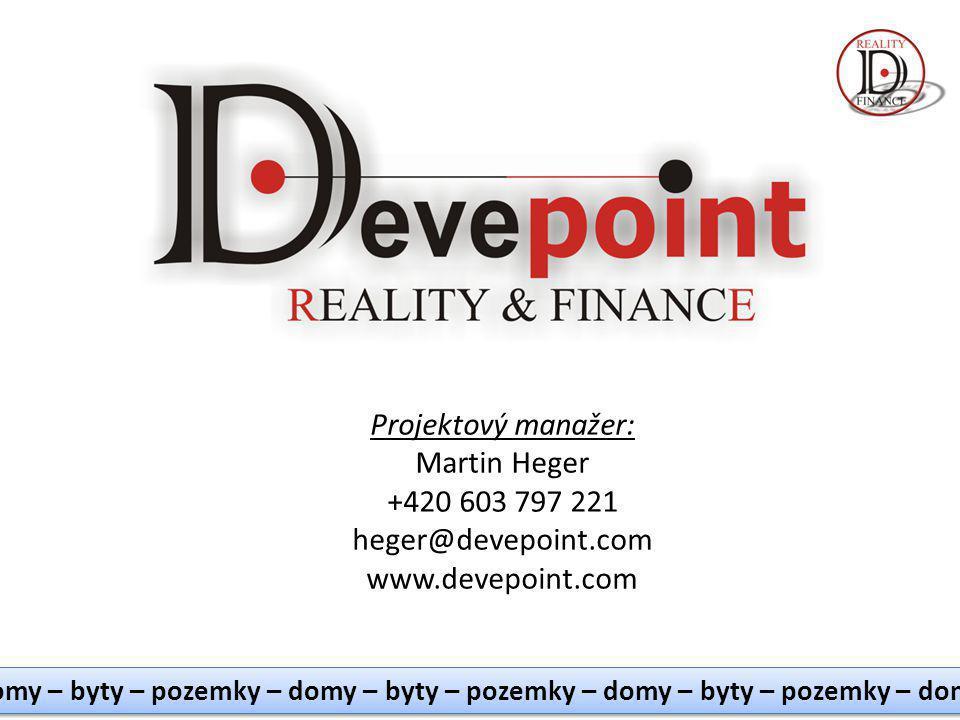 domy – byty – pozemky – domy – byty – pozemky – domy – byty – pozemky – domy Projektový manažer: Martin Heger +420 603 797 221 heger@devepoint.com www.devepoint.com